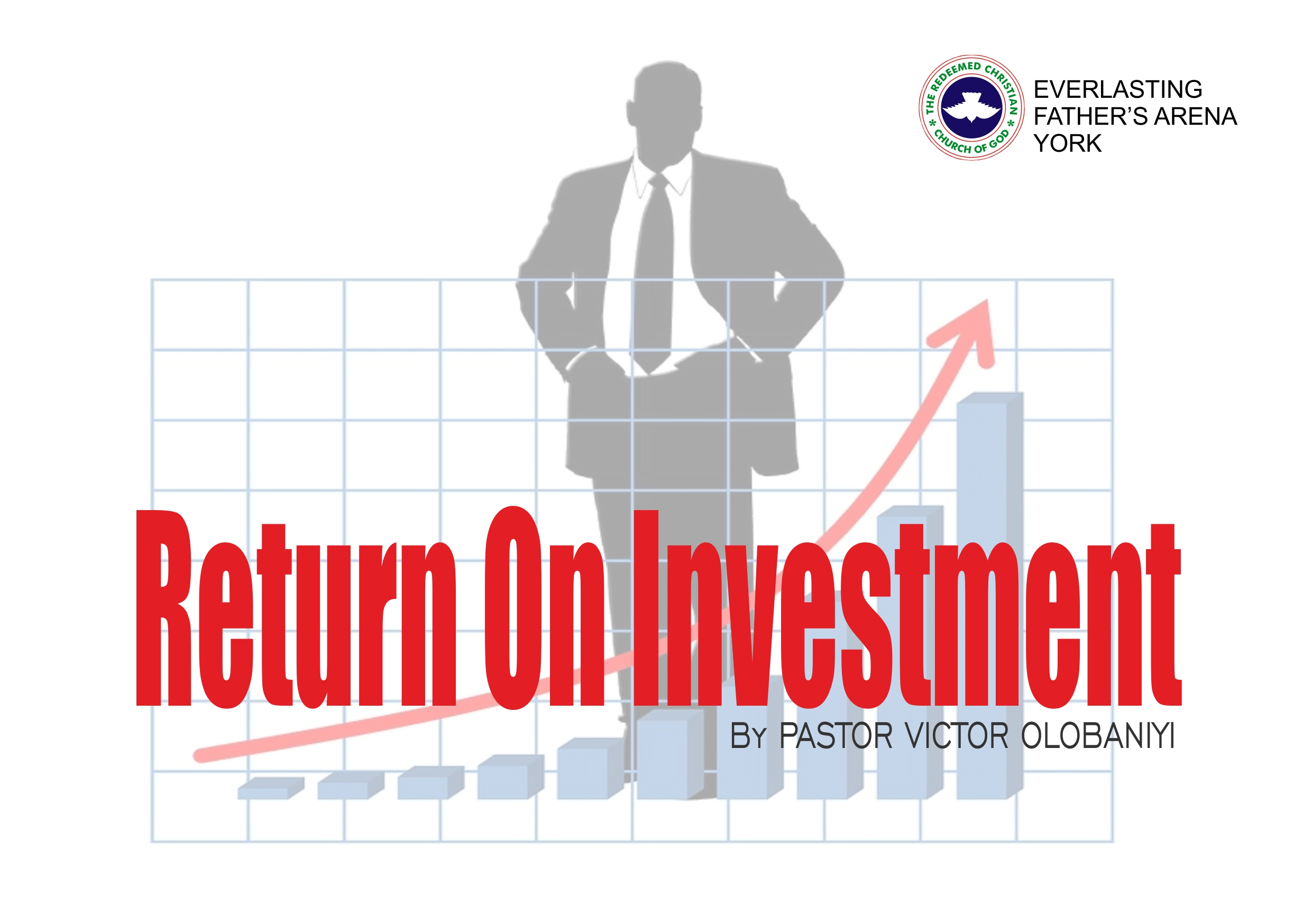 Return on Investment, by Pastor Victor Olobaniyi