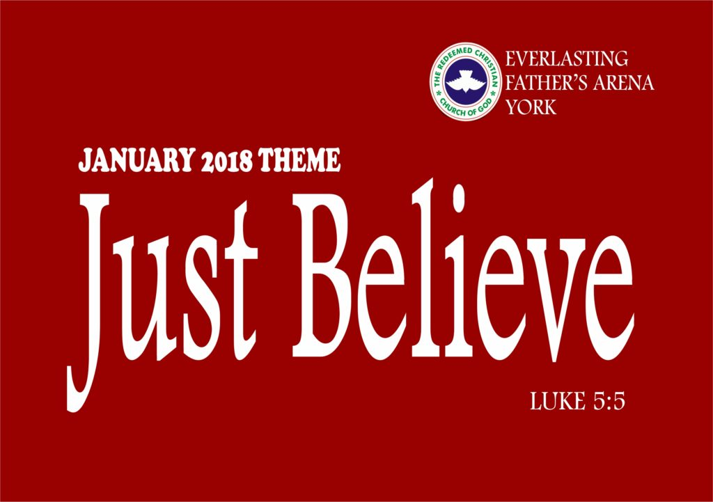 January 2018 Theme - Just Believe - Luke 5:5