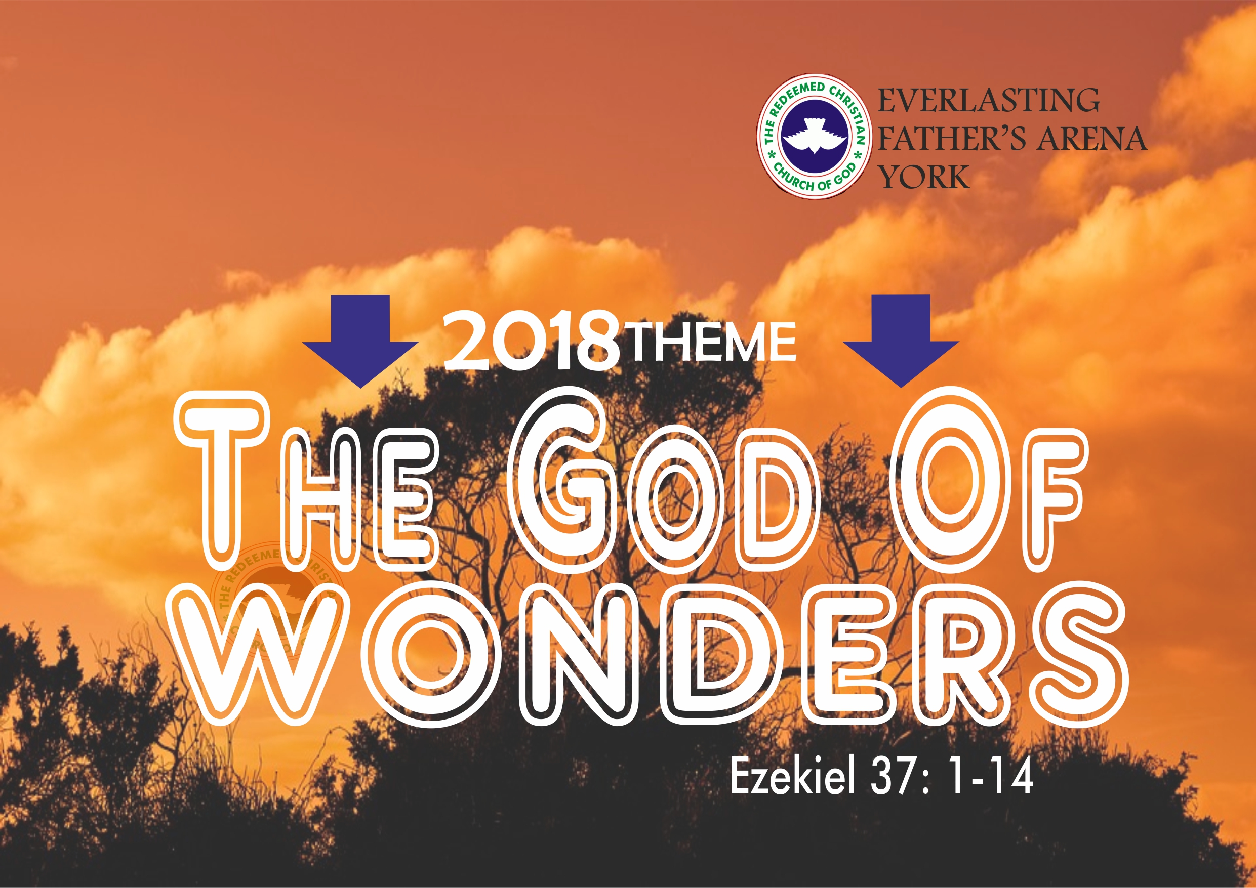 2018 RCCG EFA York Theme – The God of Wonders – Ezekiel 37: 1-14