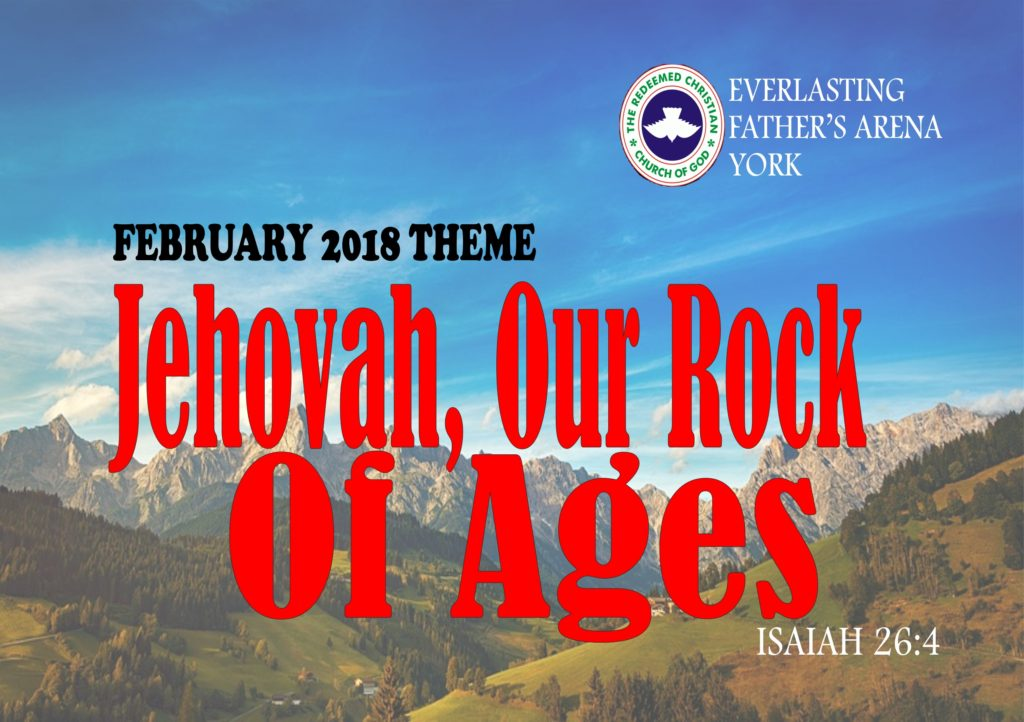 February 2018 Theme - Jehovah, Our Rock Of Ages - Isaiah 26:4