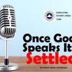 Once God Speaks, It Is Settled, by Pastor Victor Olobaniyi