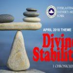 April 2018 Theme - Divine Stability 1 Chronicles 4:10