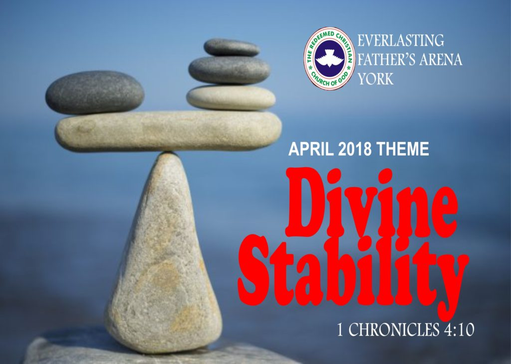 April 2018 Theme - Divine Stability 1 Chronicles 4:10
