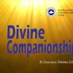 Divine Companionship, by Deaconess Tinkuma Ejovi