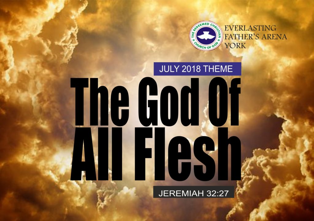 July 2018 Theme - The God Of All Flesh - Jeremiah 32:27