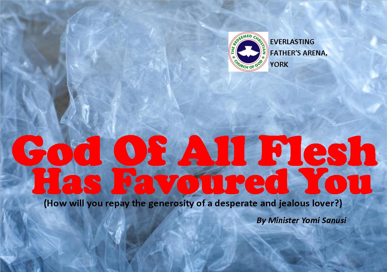 God of All Flesh Has Favoured You., by Minister Yomi Sanusi