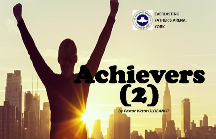 Achievers (Part 2), by Pastor Victor Olobaniyi