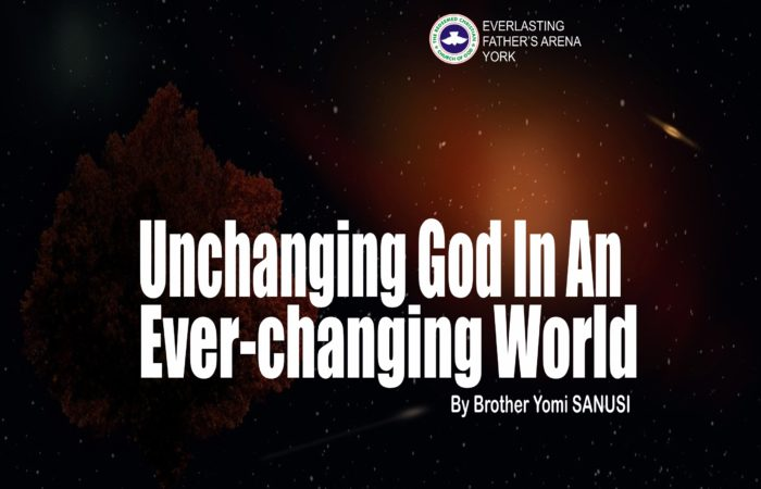 Unchanging God In An Ever-Changing World, by Brother Yomi Sanusi