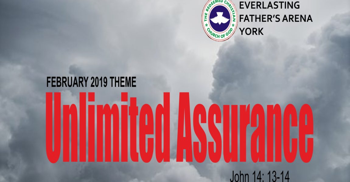 February 2019 Theme – Unlimited Assurance John 14:13-14