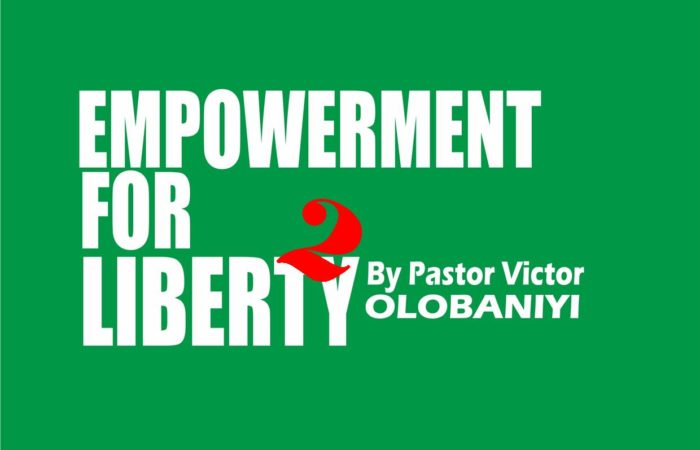 Empowerment For Liberty (Part 2), by Pastor Victor Olobaniyi