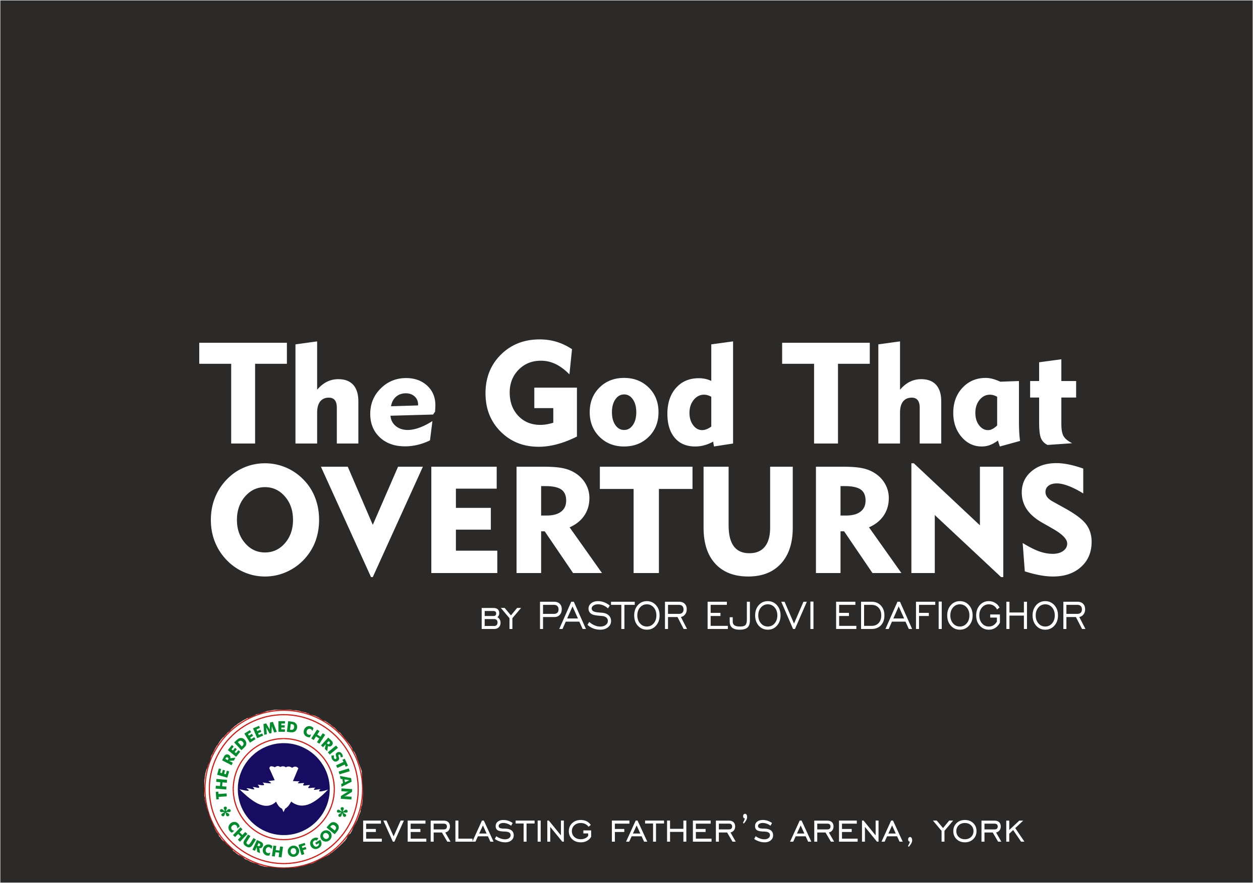 The God That Overturns, by Pastor Ejovi Edafioghor