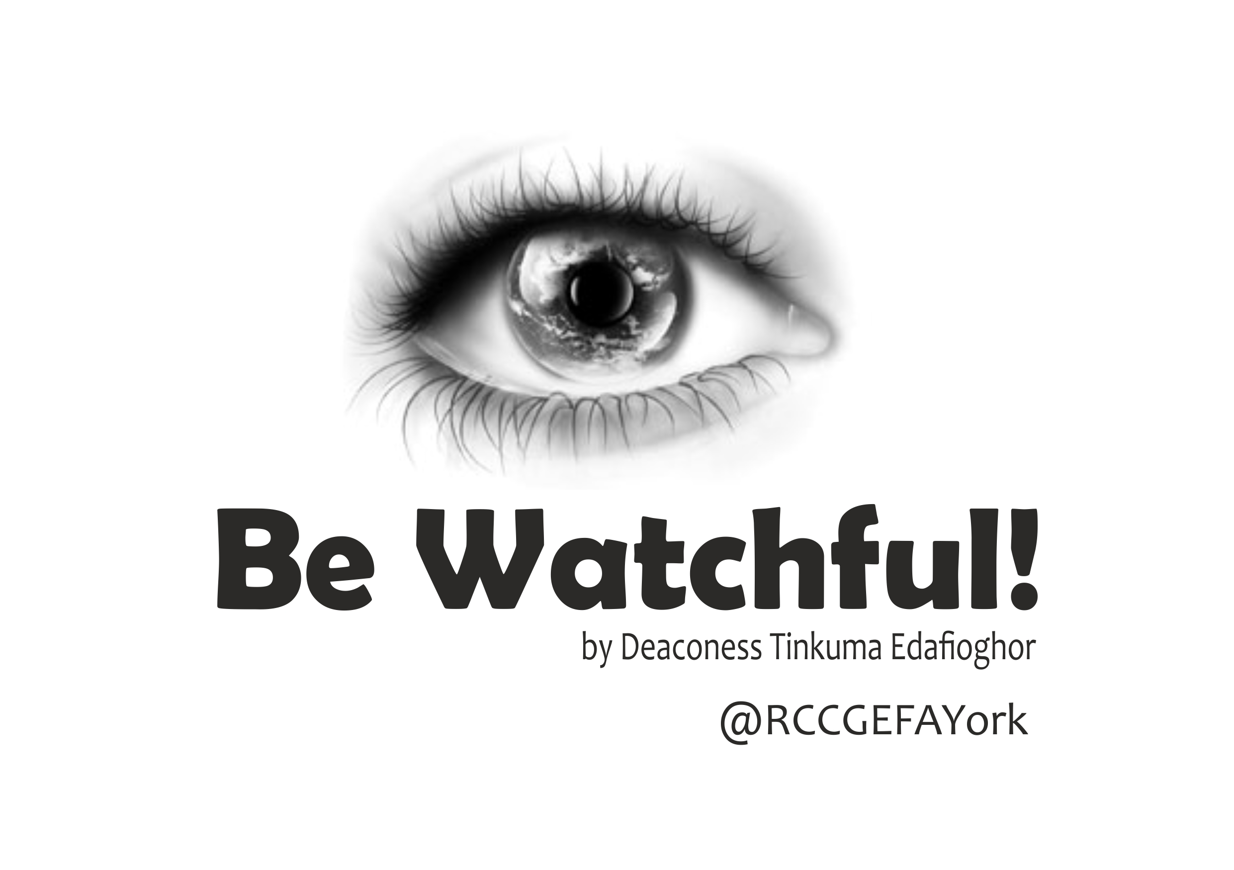 Be Watchful, by Deaconess Tinkuma Edafioghor