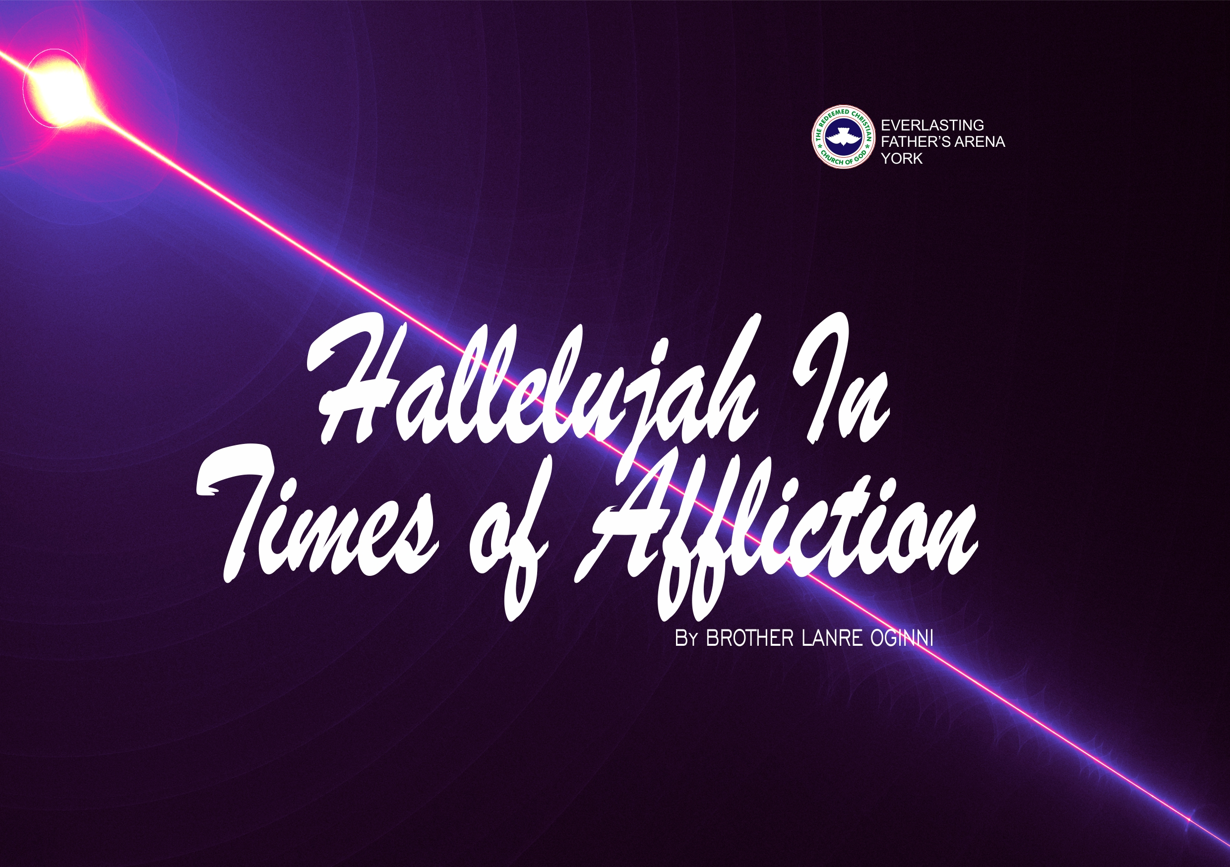 Hallelujah in Times of Affliction, by Brother Lanre Oginni