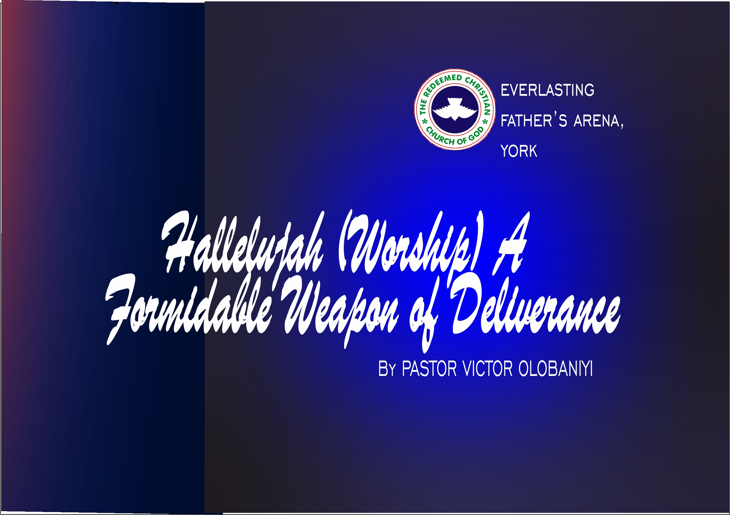 Hallelujah (Worship), A Formidable Weapon of Deliverance, by Pastor Victor Olobaniyi