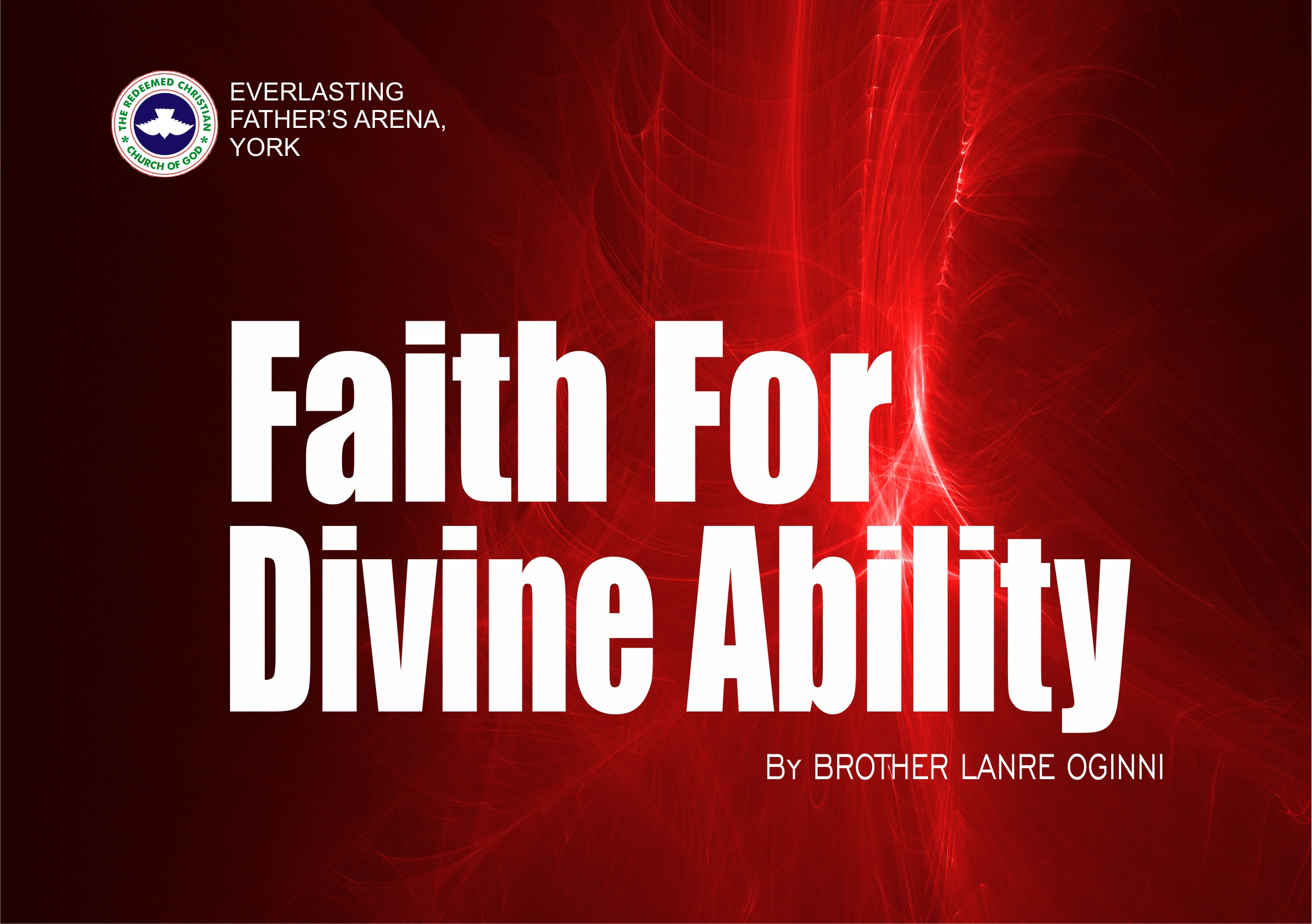 Faith For Divine Ability, by Brother Lanre Oginni