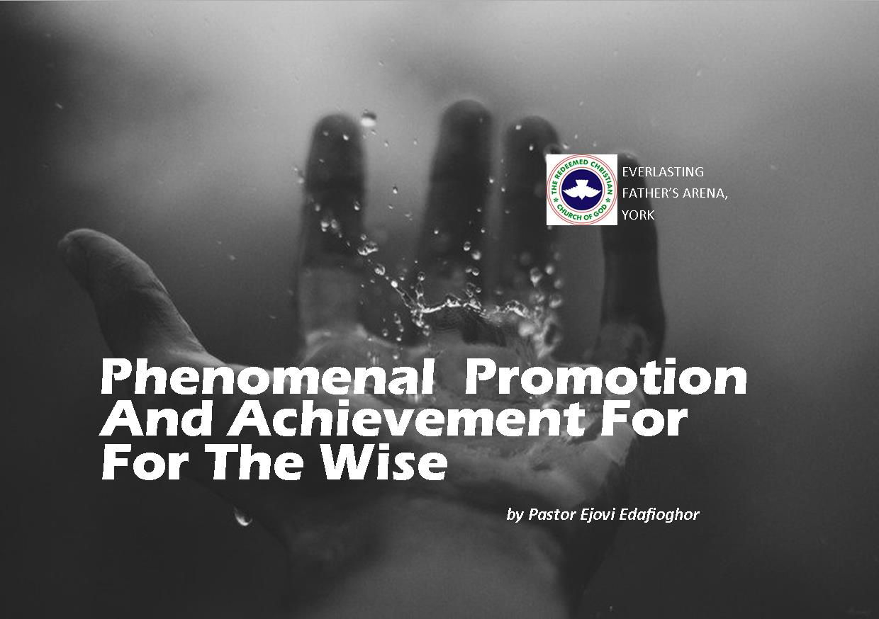 Phenomenal Promotion And Achievement For the Wise, by Pastor Ejovi Edafioghor