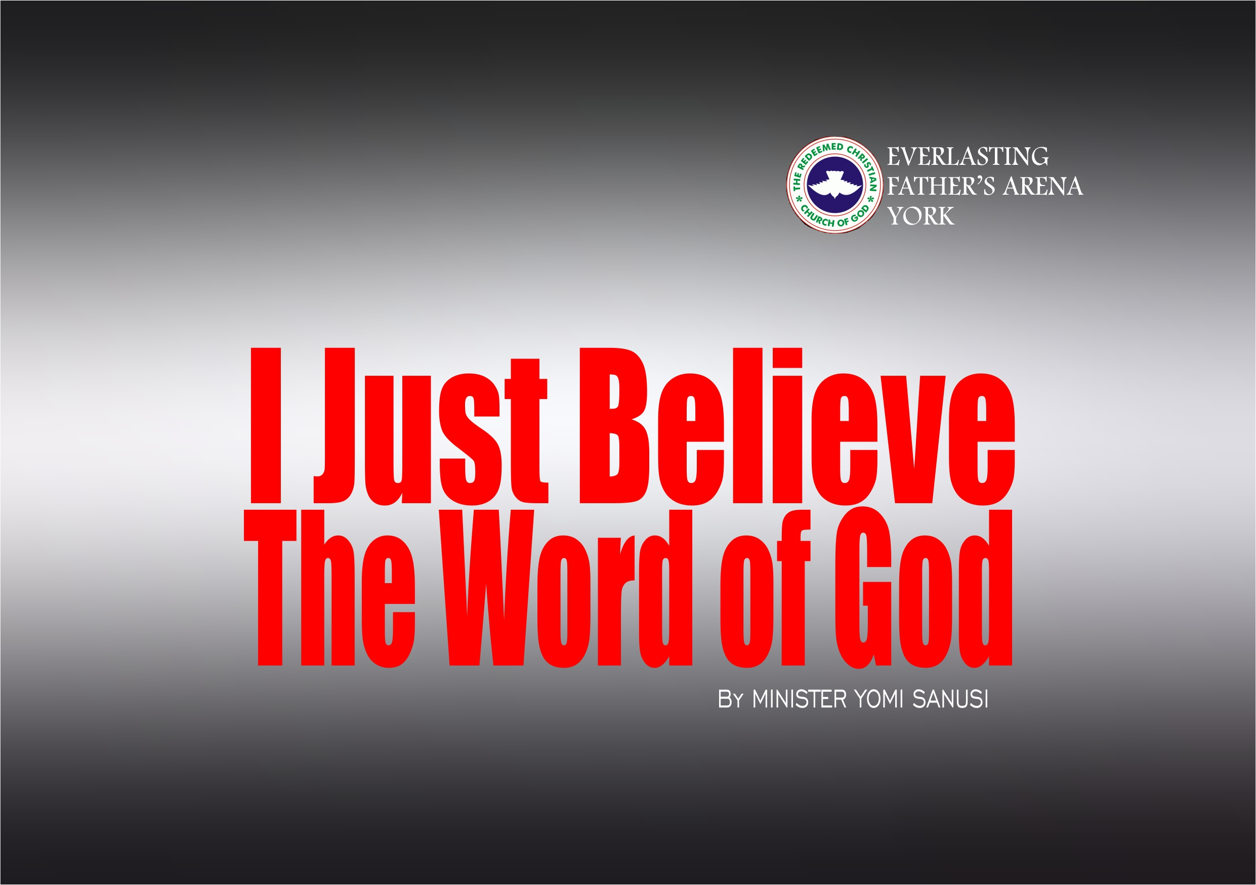 I Just Believe The Word of God, by Minister Yomi Sanusi