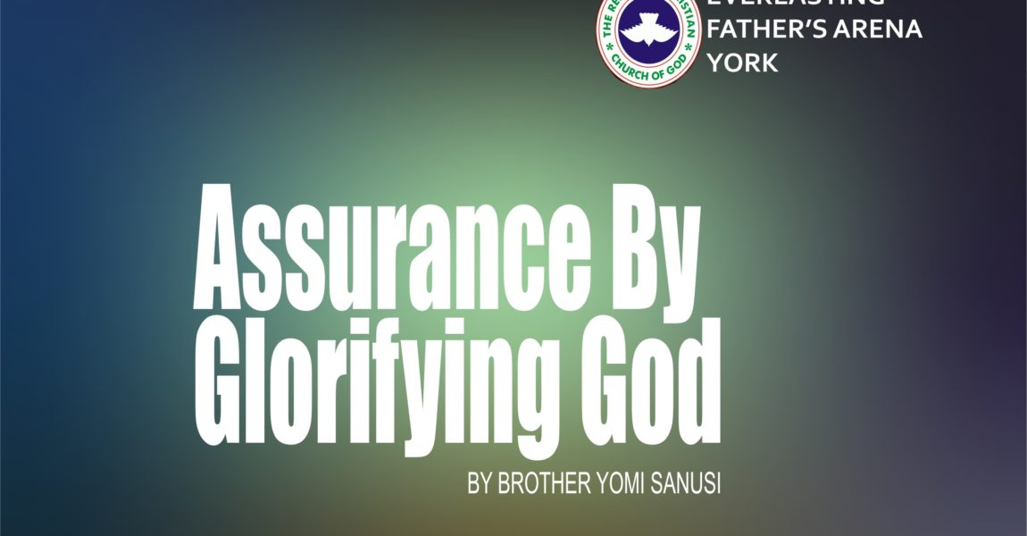 Assurance by Glorifying God, by Brother Yomi Sanusi