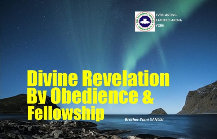 Divine Revelation By Obedience and Fellowship, by Brother Yomi Sanusi