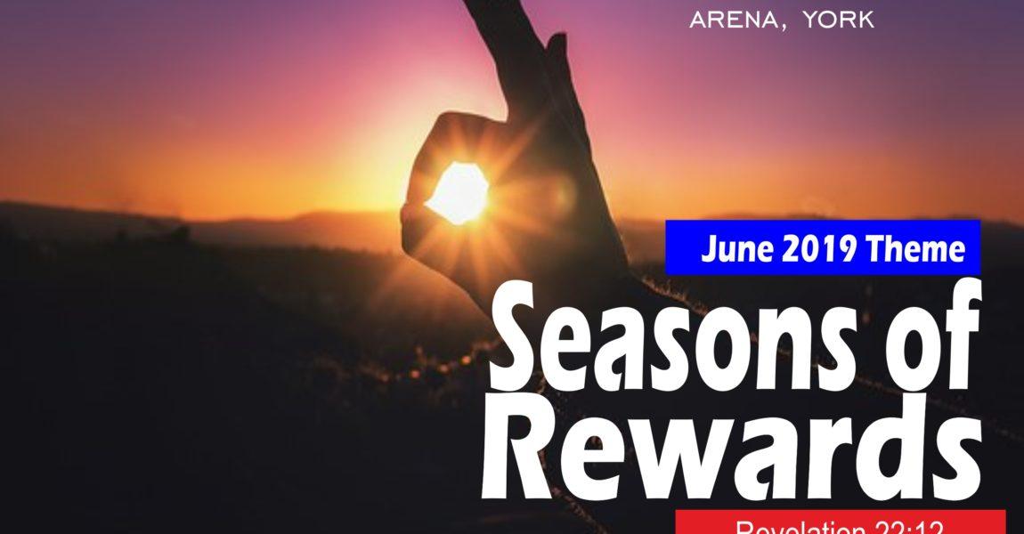 June 2019 Theme – Season Of Reward – Rev 22:12