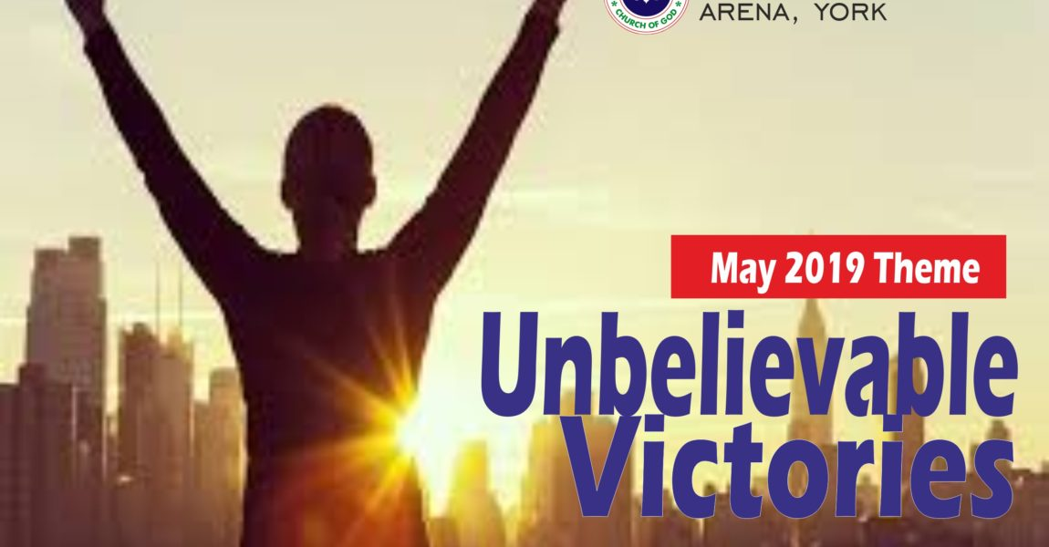 May 2019 Theme – Unbelievable Victories (2 Chronicles 20:1-30)