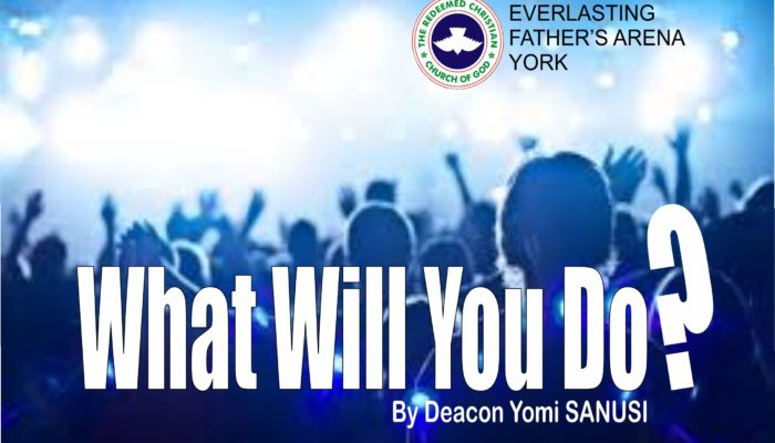 What Will You Do With It? by Deacon Yomi Sanusi