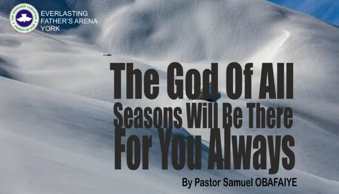 The God of All Seasons Will Be There For You Always, by Pastor Samuel Obafaiye